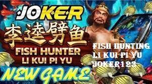 Fish Hunting Li Kui Pi Yu Joker123