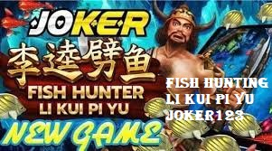 Fish Hunting Li Kui Pi Yu Joker123
